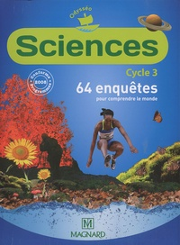 Jean-Michel Rolando et Patrick Pommier - Sciences Cycle 3 - 64 enquêtes pour comprendre le monde.
