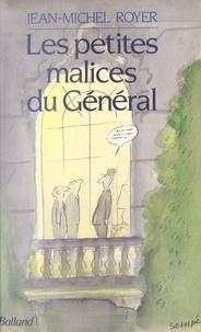Jean-Michel Royer - Les Petites malices du Général.
