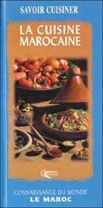 Jean-Michel Ruiz et Cécile Tréal - La cuisine marocaine.
