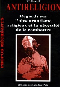 Antireligion - Regards sur lobscurantisme religieux et la nécessité de le combattre.pdf