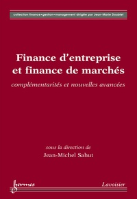Jean-Michel Sahut - Finance d'entreprise et finance de marché : complémentarités et nouvelles avancées.