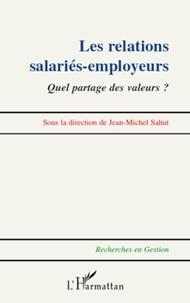 Jean-Michel Sahut - Les relations salariés-employeurs - Quel partage des valeurs ?.