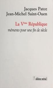 Jean-Michel Saint-Ouen et Jacques Patoz - LA 5EME REPUBLIQUE. - Mémento pour une fin de siècle.