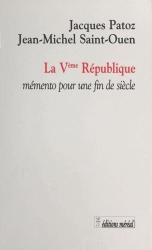 LA 5EME REPUBLIQUE.. Mémento pour une fin de siècle
