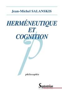 Jean-Michel Salanskis - Herméneutique et cognition.
