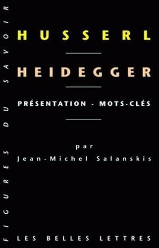 Jean-Michel Salanskis - Husserl et Heidegger - Coffret en 2 volumes.