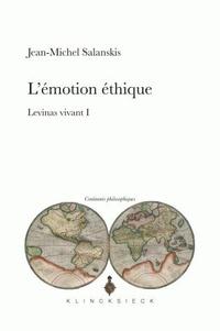Jean-Michel Salanskis - L'émotion éthique - Levinas vivant I.