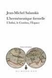 Jean-Michel Salanskis - L'herméneutique formelle - L'Infini, Le Contenu, L'Espace.