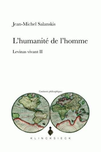 Jean-Michel Salanskis - L'humanité de l'homme - Levinas vivant II.