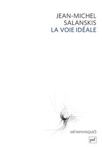 Jean-Michel Salanskis - La voie idéale.