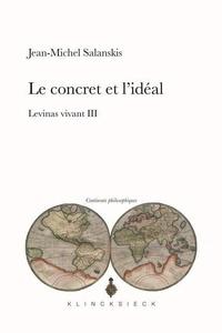 Levinas vivant - Tome 3, Le concret et lidéal.pdf