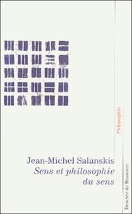 Jean-Michel Salanskis - Sens et philosophie du sens.