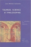 Jean-Michel Salanskis - Talmud, science et philosophie.