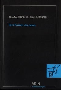 Jean-Michel Salanskis - Territoires du sens - Essais d'ethanalyse.