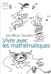 Jean-Michel Salanskis - Vivre avec les mathématiques.