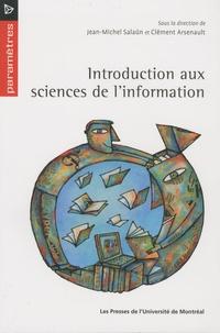 Jean-Michel Salaün et Clément Arsenault - Introduction aux sciences de l'information.
