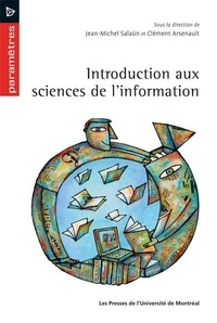Jean-Michel Salaün et Clément Arsenault - Introduction aux sciences de l'information.