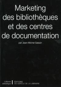 Jean-Michel Salaün - Marketing des bibliothèques et des centres de documentation.