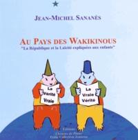 """Jean-Michel Sananès - Au pays des Wakikinous - """"La République et la laïcité expliquées aux enfants""""."""