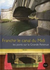 Rhonealpesinfo.fr Franchir le canal du Midi - Les ponts sur la Grande Retenue Image