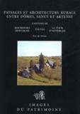 Jean-Michel Sauguet et Gabriel Fournier - Paysages et architecture rurale entre Dômes, Sancy et Artence - Cantons de Rochefort-Montagne, Tauves, La Tour d'Auvergne.