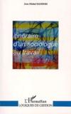Jean-Michel Saussois - Itinéraire d'un sociologue au travail.