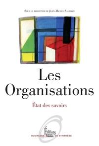 Jean-Michel Saussois - Les organisations - Etat des savoirs.