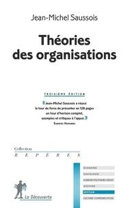 Jean-Michel Saussois - Théories des organisations.