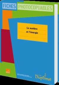 Jean-Michel Saux - La matière et l'énergie cycle 3 - Fiches photocopiable.