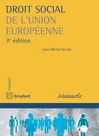 Jean-Michel Servais - Droit social de l'Union européenne - L'ouvrage porte sur le droit social de l'Union européenne et concerne le droit du travail et de la sécurité sociale élaboré par les institutions créées au sein de cet ensemble d'États..