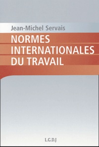 Jean-Michel Servais - Normes internationales du travail.