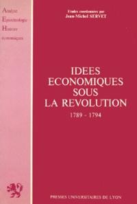 Jean-Michel Servet et  Collectif - Idées économiques sous la Révolution - 1789-1794.