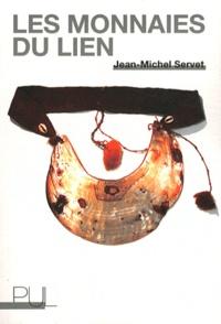 Jean-Michel Servet - Les monnaies du lien.