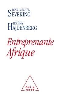 Jean-Michel Sévérino et Jérémy Hajdenberg - Entreprenante Afrique.