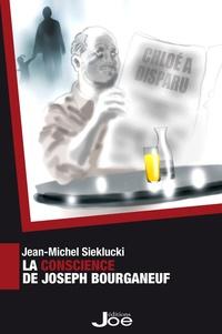 Jean-Michel Sieklucki - La conscience de Joseph Bourganeuf.