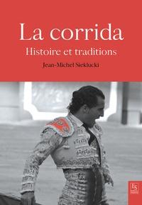 Jean-Michel Sieklucki - La corrida - Histoire et traditions.