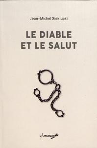Jean-Michel Sieklucki - Le Diable et le Salut.