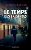 Jean-Michel Sieklucki - Le temps des exigences.