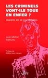 Jean-Michel Sieklucki - Les criminiels vont-ils tous en enfer ? - Quarante ans de cour d'assises.