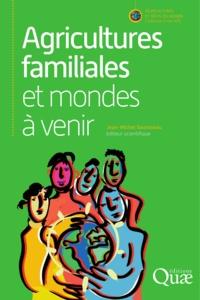 Jean-Michel Sourisseau - Agricultures familiales et mondes à venir.