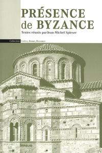 Jean-Michel Spieser et François Boespflug - Présence de Byzance.