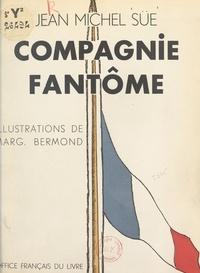 Jean-Michel Süe et Marguerite Bermond - Compagnie fantôme.