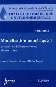Traité dhydraulique environnementale - Volume 5, Modélisation numérique, généralités, différences finies, éléments finis.pdf