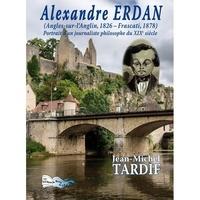 Jean-Michel Tardif - Alexandre Erdan - (Angles-sur-L'Anglin, 1826 - Frascati, 1878). Portrait d'un journaliste philosophe du XIXe siècle.