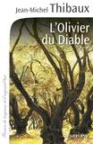 Jean-Michel Thibaux - L'olivier du diable.