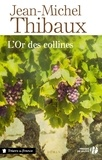 Jean-Michel Thibaux - L'or des collines.