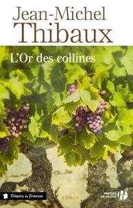 Jean-Michel Thibaux - TRESORS FRANCE  : L'Or des collines.