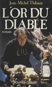 Jean-Michel Thibaux - L'or du diable.
