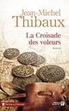 Jean-Michel Thibaux - La croisade des voleurs.