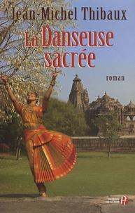 Jean-Michel Thibaux - La Danseuse sacrée.